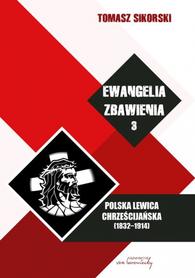Ewangelia Zbawienia T. 3. Polska Lewica Chrześcijańska (1832-1914), Tomasz Sikorski