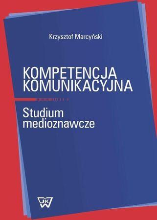 Kompetencja Komunikacyjna. Studium medioznawcze, Krzysztof Marcyński (1)