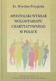 Apostolski Wymiar Wolontariatu Charytatywnego w Polsce, Ks. Wiesław Przygoda