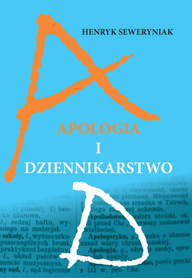 Apologia i Dziennikarstwo, Henryk Seweryniak
