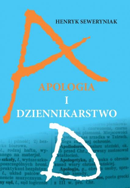 Apologia i Dziennikarstwo, Henryk Seweryniak (1)