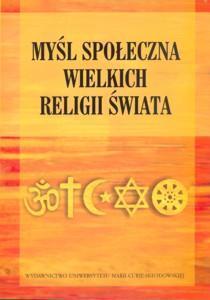 Myśl społeczna wielkich religii świata, red. Maria Marczewska-Rytko, Edward Olszewski