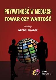 Prywatność w Mediach - Towar czy Wartość, Michał Drożdż