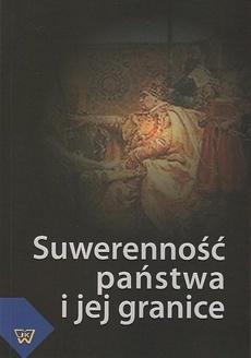 Suwerenność państwa i jej granice, red. Sławomir Sowiński, Janusz Węgrzecki.