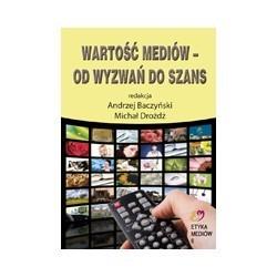Wartość mediów - od wyzwań do szans, A. Baczyński, M. Drożdż