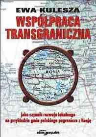 Współpraca transgraniczna jako czynnik rozwoju lokalnego na przykładzie gmin polskiego pogranicza z Rosją, Ewa Kulesza
