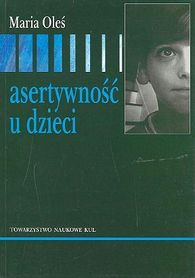 Asertywność u dzieci, Maria Oleś