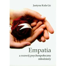 Empatia a rozwój psychospołeczny młodzieży, Justyna Kula-Lic