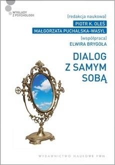 Dialog z samym sobą, P. K. Oleś, M. Puchalska-Wasyl, E. Brygoła