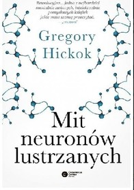 Mit neuronów lustrzanych, Gregory Hickok