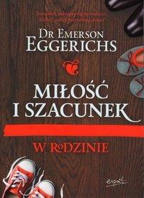 Miłość i szacunek w rodzinie, Dr Emerson Eggerichs