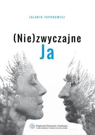(Nie)zwyczajne JA, Jolanta Toporowicz