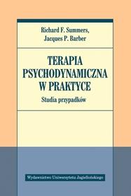 Terapia Psychodynamiczna w praktyce. Studia przypadków, R. F. Summers, J. P. Barber