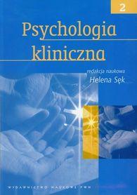 Psychologia kliniczna. Tom 2, Helena Sęk