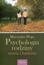 Psychologia rodziny: teoria i badania, M. Plopa