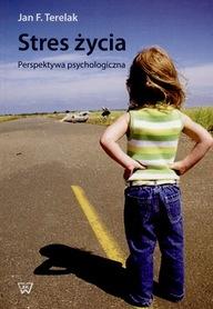 Stres życia. Perspektywa psychologiczna, J. F. Terelak
