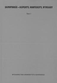 Samotność - aspekty, konteksty, wymiary. Tom 1, K. Arciszewska, L. Kalita, U. Patocka-Sigłowy