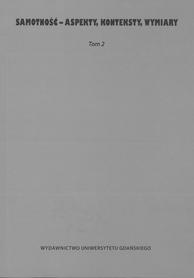 Samotność - aspekty, konteksty, wymiary. Tom 2, K. Arciszewska, L. Kalita, U. Patocka-Sigłowy