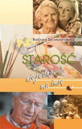 Starość niejedno ma imię, B. Szczepanowicz (1)