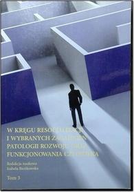 W kręgu resocjalizacji i wybranych zagadnień patologii rozwoju oraz funkcjonowanie człowieka. Tom 3, I. Bieńkowska