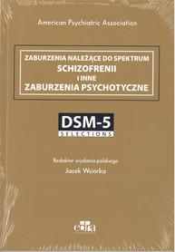 Zaburzenia należące do spektrum schizofrenii i inne zaburzenia psychotyczne, red. wyd. polskiego Jacek Wciórka