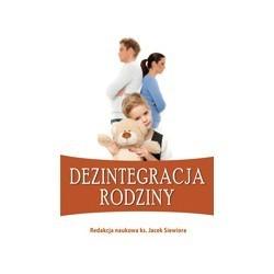 Dezintegracja rodziny, red. nauk. ks. J. Siewiora (1)