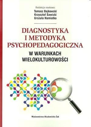 Diagnostyka i metodyka psychopedagogiczna w warunkach wielokulturowości., T. Bajkowski, K. Sawicki, U. Namiotko (1)