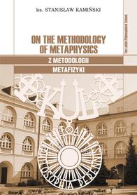 On the methodology of metaphysics. Z metodologii metafizyki, ks. Stanisław Kamiński