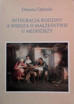 Integracja rodziny a wiedza o małżeństwie u młodzieży, D. Opozda