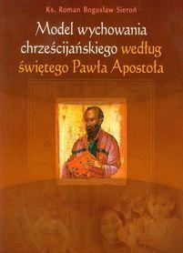 Model wychowania chrześcijańskiego według świętego Pawła Apostoła, Ks. R. B. Sieroń