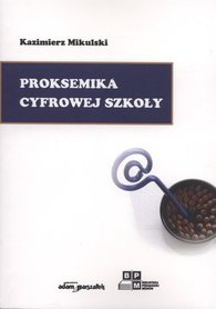 Proksemika cyfrowej szkoły, K. Mikulski