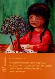Realizm intelektualny a realizm wizualny w działalności plastycznej osób z niepełnosprawnością intelektualną, K. Krawiecka
