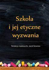 Szkoła i jej etyczne wyzwania, ks. J. Siewiora
