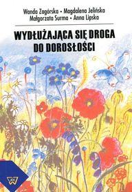 Wydłużająca się droga do dorosłości, W. Zagórska, M. Jelińska, M. Surma, A Lipska