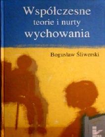 Współczesne teorie i nurty wychowania, B. Śliwerski