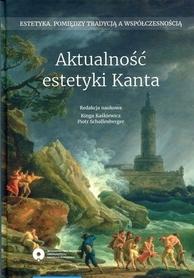 Aktualność estetyki Kanta, K. Kaśkiewicz, P. Schollenberger