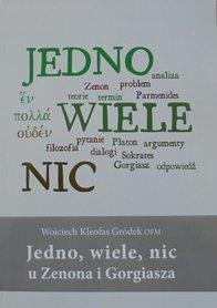 Jedno, wiele, nic u Zenona i Gorgiasza, W. K. Gródek OFM