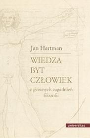Wiedza, byt, człowiek z głównych zagadnień filozofii, J. Hartman