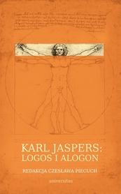 Karl Jaspers: logos i alogon, red. C. Piecuch