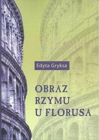 Obraz Rzymu u Florusa, E. Gryksa