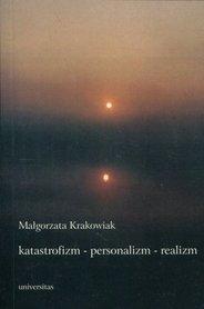 Katastrofizm - personalizm - realizm, M. Krakowiak