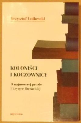 Koloniści i koczownicy. O najnowszej prozie i krytyce literackiej, K. Uniłowski