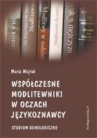 Współczesne modlitewniki o oczach językoznawcy. Studium genologiczne, M. Wojtak