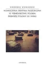 Nowoczesna eseistyka filozoficzna w piśmiennictwie polskim pierwszej połowy XX wieku, A. Zawadzki