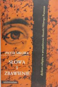 Słowa i zbawienie. Dyskurs religijny w perspektywie filozofii Hilarego Putnama, P. Sikora