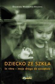 Dziecko ze szkła. In vitro - moja droga do szczęścia, D. Weinkiper-Halsing