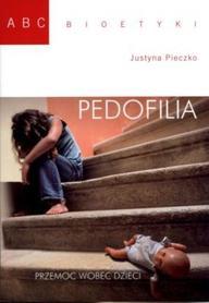 Pedofilia. Przemoc wobec dzieci, J. Pieczko