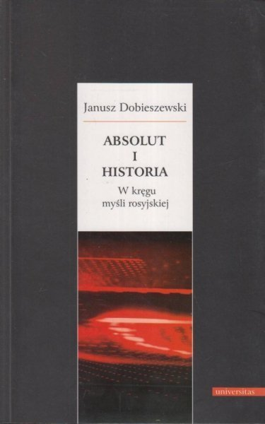 Absolut i historia. W kręgu myśli rosyjskiej, J. Dobieszewski (1)