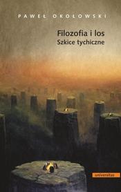 Filozofia i los. Szkice tychiczne, P. Okołowski