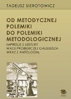 Od metodycznej polemiki do polemiki metodologicznej. Impresje z lektury Wagi probierczej Galileusza wraz z antologią, T. Sierotowicz